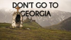 უცხოელები საქართველოს შესახებ: ''ნუ წახვალთ საქართველოში!...ქართველები არიან საზიზღრები...არ აქვთ ისტორია...''